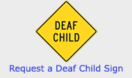 Image of a sign that says 'Deaf Child', with the words, Request a Deaf Child Sign
