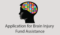 Image of a human's head and the words 'Application for Brain INjury Fund Assistance' underneath.