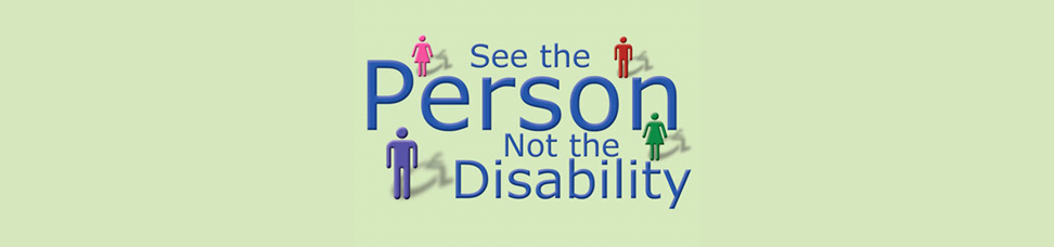 Image saying See the Person, Not the Disability